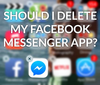 should-I-delete-facebook-messenger-app